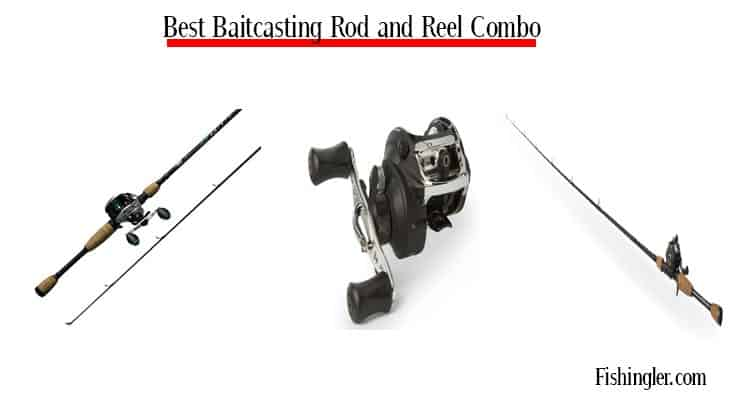 7 Best Baitcasting Rod And Reel Combo Feb 2020