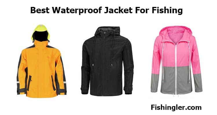 Best Waterproof Jacket For Fishing